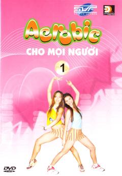 Aerobic Cho Mọi Người - Tập 1 (DVD)