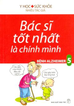 Bác Sĩ Tốt Nhất Là Chính Mình - Tập 5: Bệnh Alzheimer