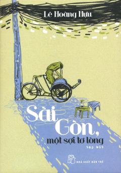 Sài Gòn, Một Sợi Tơ Lòng