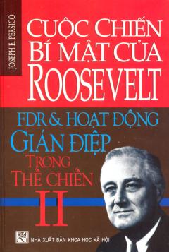 Cuộc Chiến Bí Mật Của Roosevelt FDR Và Hoạt Động Gián Điệp Trong Thế Chiến II