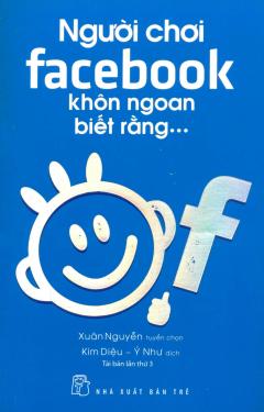 Người Chơi Facebook Khôn Ngoan Biết Rằng...