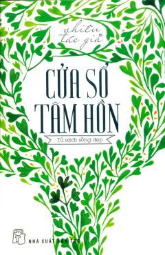 Cửa Sổ Tâm Hồn - Tái bản 03/2014