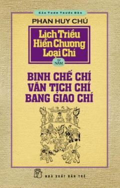 Cảo Thơm Trước Đèn - Lịch Triều Hiến Chương Loại Chí - Tập 5: Binh Chế Chí, Văn Tịch Chí, Bang Giao Chí