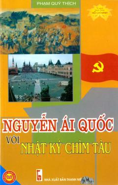 Nguyễn Ái Quốc Với Nhật Ký Chìm Tàu - Tủ Sách Danh Nhân Hồ Chí Minh