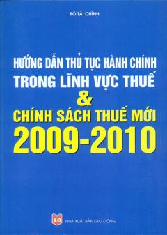 Hướng Dẫn Thủ Tục Hành Chính Trong Lĩnh Vực Thuế Và Chính Sách Thuế Mới 2009 - 2010