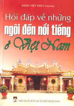 Hỏi Đáp Về Những Ngôi Đền Nổi Tiếng Ở Việt Nam