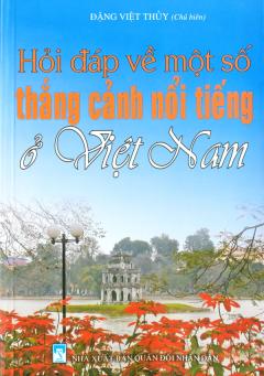 Hỏi Đáp Về Một Số Thắng Cảnh Nổi Tiếng Ở Việt Nam