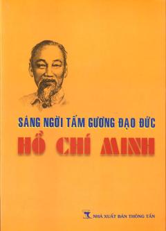 Sáng Ngời Tấm Gương Đạo Đức Hồ Chí Minh