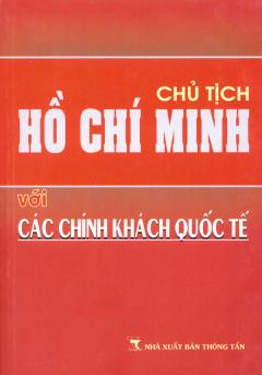 Chủ Tịch Hồ Chí Minh Với Các Chính Khách Quốc Tế