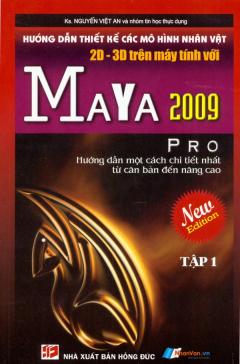 Hướng Dẫn Thiết Kế Các Mô Hình Nhân Vật 2D-3D Trên Máy Tính Với Maya 2009 Pro (Tập 1)