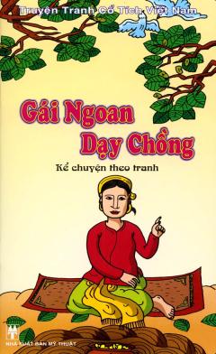 Truyện Tranh Cổ Tích Việt Nam - Kể Chuyện Theo Tranh - Gái Ngoan Dạy Chồng