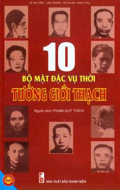 10 Bộ Mặt Đặc Vụ Thời Tưởng Giới Thạch
