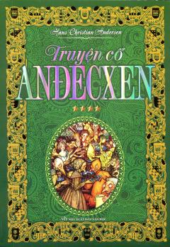 Truyện Cổ Anđecxen - Tập 4