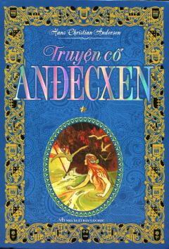 Truyện Cổ Anđecxen - Tập 1