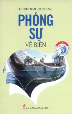 Bảo Vệ Chủ Quyền Biển Đảo Tổ Quốc - Phóng Sự Về Biển