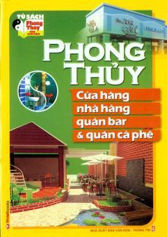 Tủ Sách Phong Thủy Cho Mọi Nhà - Phong Thủy Cửa Hàng, Nhà Hàng, Quán Bar Và Quán Cà Phê