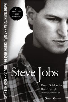 Steve Jobs - Hành Trình Từ Gã Nhà Giàu Khinh Suất Đến Nhà Lãnh Đạo Kiệt Xuất