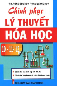 Chinh Phục Lý Thuyết Hóa Học 10 - 11 - 12