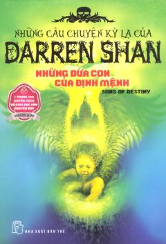 Những Câu Chuyện Kỳ Lạ Của Darren Shan - Tập 12: Những Đứa Con Của Định Mệnh