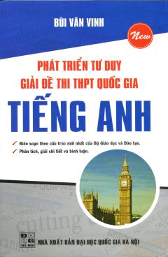 Phát Triển Tư Duy Giải Đề Thi THPT Quốc Gia - Tiếng Anh