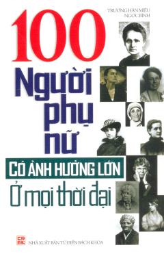 100 Người Phụ Nữ Có Ảnh Hưởng Lớn Ở Mọi Thời Đại