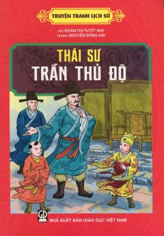 Truyện Tranh Lịch Sử - Thái Sư Trần Thủ Độ