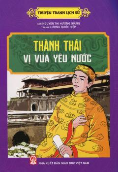 Truyện Tranh Lịch Sử - Thành Thái - Vị Vua Yêu Nước
