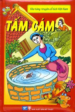 Kho Tàng Truyện Cổ Tích Việt Nam - Tấm Cám