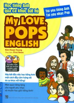 Học Tiếng Anh Qua Ca Khúc Bất Hủ - My Love, Pops English (Kèm 2 CD)