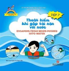 Kỹ Năng Thoát Hiểm Cho Bé Yêu - Tập 7: Thoát Hiểm Khi Gặp Tai Nạn Với Nước