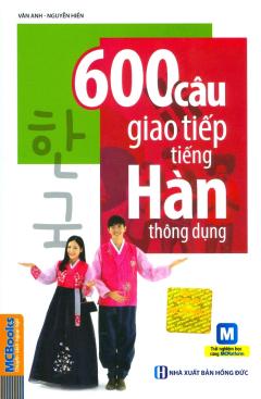 600 Câu Giao Tiếp Tiếng Hàn Thông Dụng