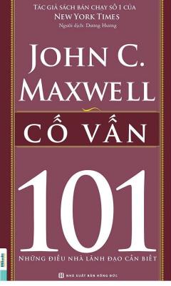 Cố Vấn 101 - Những Điều Nhà Lãnh Đạo Cần Biết
