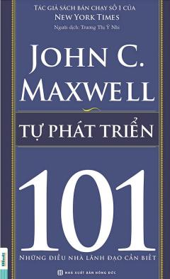 Tự Phát Triển 101 - Những Điều Nhà Lãnh Đạo Cần Biết