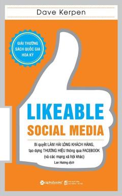 Likeable Social Media (Tái Bản 2017)