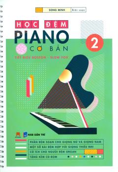 Học Đệm Piano Cơ Bản - Phần 2 (Tặng Kèm CD)