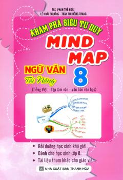 Khám Phá Siêu Tư Duy Mind Map Ngữ Văn Tài Năng 8