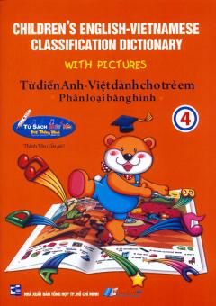 Bút Thông Minh - Từ Điển Anh - Việt Dành Cho Trẻ Em Phân Loại Bằng Hình (Tập 4)