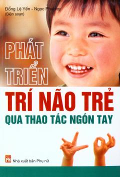 Phát Triển Trí Não Trẻ Qua Thao Tác Ngón Tay