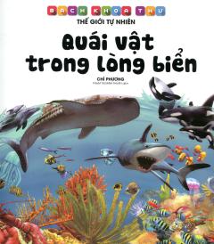 Bách Khoa Thư Thế Giới Tự Nhiên - Quái Vật Trong Lòng Biển
