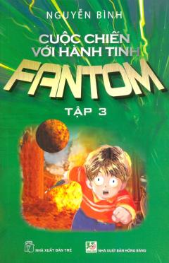 Cuộc Chiến Với Hành Tinh Fantom - Tập 3