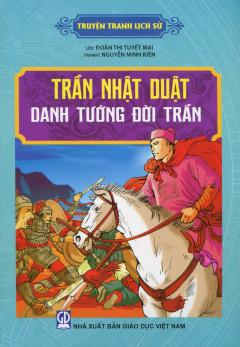 Truyện Tranh Lịch Sử: Trần Nhật Duật - Danh Tướng Đời Trần