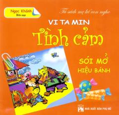 Tủ Sách Mẹ Kể Con Nghe - Vitamin Tình Cảm (Sói Mở Hiệu Bánh)