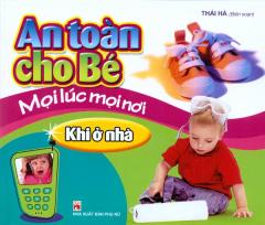 An Toàn Cho Bé - Mọi Lúc Mọi Nơi (Khi Ở Nhà)