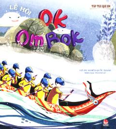 Tập Tục Quê Em - Lễ Hội Ok Om Bok