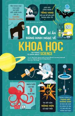 100 Bí Ẩn Đáng Kinh Ngạc Về Khoa Học