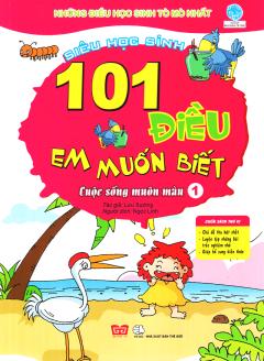 101 Điều Em Muốn Biết - Cuộc Sống Muôn Màu (Tập 1)