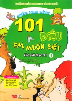 101 Điều Em Muốn Biết - Thế Giới Thực Vật (Tập 1)