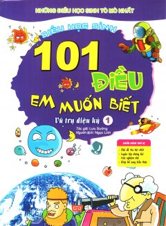 101 Điều Em Muốn Biết - Vũ Trụ Diệu Kỳ (Tập 1)