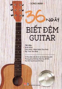 36 Ngày Biết Đệm Guitar (Kèm 1 CD)