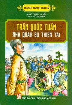 Truyện Tranh Lịch Sử: Trần Quốc Tuấn - Nhà Quân Sự Thiên Tài